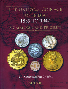 Paul Stevens, Randy Weir, The Uniform Coinage of India 1835 to 1947. A Catalogue and Pricelist. Spink, London, 2012. 374 S., farbige Abbildungen und Tafeln. 25,3 x 19,2 cm. Hardcover, Fadenbindung. ISBN: 978-1-907427-237-7. 75 GBP.