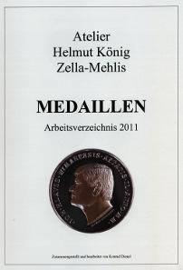 Konrad Dienel, Atelier Helmut König Zella-Mehlis. Medaillen. Arbeitsverzeichnis 2011. Wettin-Verlag, Kirchberg/Jagst, 2011. 14 S., 21 x 29,7 cm. Klebebindung, Folienumschlag. ISBN: 3-87933-991-0. Preis: 15,00 Euro