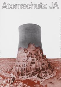 Pierre Brauchli, Atomschutz Ja. Plakat für die Atomschutzinitiative 1979. Museum zu Allerheiligen. Brauchli schuf seine Collage vom Turmbau zu Babel und dem Kühlturm im Rahmen eines Wettbewerbs der Produzentengalerie in Zürich.