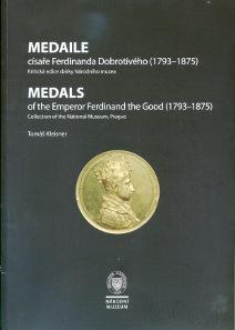 Tomas Kleisner, Medals of the Emperor Ferdinand the Good (1793-1875). Collection of the National Museum, Prague. National Museum, Prag, 2013. 192 S., 21 x 29,8 cm, durchgehend farbige Abbildungen. Paperback, Klebebindung. ISBN: 978-80-7036-396-6. Preis: 300 CZK (= 12 Euro) + Porto und Verpackung.