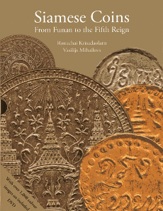 Vasilijs Mihailovs and Ronachai Krisadaolarn, Siamese Coins from Funan to the Fifth Reign, River Books, 2010. 240 pages. Hardcover. 29,7 x 22,6 x 3,3 cm. ISBN-13: 978-9749863541.