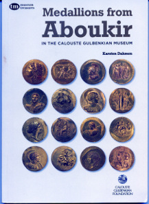 Karsten Dahmen, Medallions from Aboukir in the Calouste Gulbenkian Museum. Calouste Gulbenkian Foundation, 2013. Broschur, 21 x 15 cm. ISBN: 978-972-8848-91-0. 7,20 Euro.