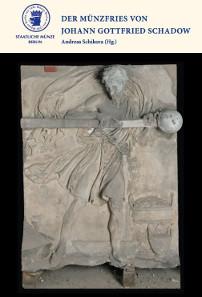 Der Münzfries von Johann Gottfried Schadow. Katalog zur Ausstellung. Berlin, 2014. Paperback, 120 pages, DIN A 4, colour images. ISBN 978-3-00-045641-1. 10,00 Euro.