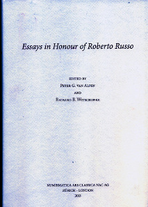 Peter G. van Alfen, Richard B. Witschonke (Hrsg.), Essays in Honour of Roberto Russo. Numismatica Ars Classica AG, Zurich, 2013. 30,5 x 21,4 cm, 408 p., fig. in black and white. Hardcover. ISBN: 978-88-7794-837-3. $150.