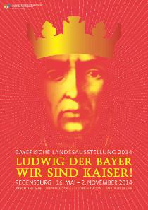 Plakat der Bayerischen Landesausstellung 2014 in Regensburg. © Büro Wilhelm, Amberg.