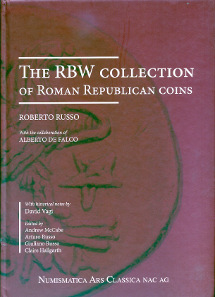 Roberto Russo, The RBW Collection of Roman Republican Coins. Numismatica Ars Classica AG, 2013. 30,5 x 21,6 cm, 435 S., durchgängig farbig bebildert. Hardcover. ISBN: 978-88-7794-835-9. $150.