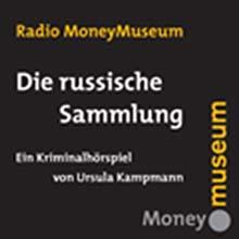 Hörspiel-CD «Die russische Sammlung», 43 Min., Deutsch © MoneyMuseum by Sunflower Foundation. Zürich.