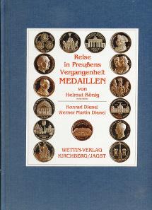 Konrad Dienel, Werner Martin Dienel, Reise in Preußens Vergangenheit. Medaillen von Helmut König (Zella-Mehlis/Thüringen). Wettin-Verlag, Kirchberg/Jagst, 2013. 175 S., farbige Abbildungen. 21 x 29,7 cm. Hardcover, Klebebindung. ISBN: 3-87933-442-0. 39,90 Euro.