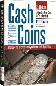 Beth Deisher, Cash In Your Coins, 2nd edition, Whitman Publishing, Atlanta (GE), 2014. Softcover, 304 pages, full color, 6 x 9 inches. ISBN 0794842383. $9.95 U.S.