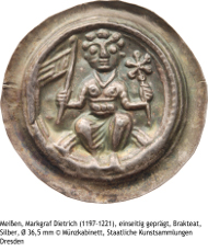 Meißen, Markgraf Dietrich (1197-1221), einseitig geprägt, Brakteat, Silber, Durchmesser 36,5 mm, Münzkabinett, Staatliche Kunstsammlungen Dresden