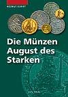 Helmut Kahnt, Die Münzen Augusts des Starken 1694 - 1733. Gietl Verlag. Regenstauf 2009. 320 S. mit zahlreichen sw-Abb. Hardcover. Fadenbindung. 15 x 21,5 cm. ISBN 978-3-86646-523-7. 45 Euro.