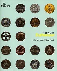 Philip Attwood and Felicity Powell, Medals of Dishonour. The British Museum Press, London 2009. 144 pages with 120 colour illustrations. Paperback. Adhesive binding. 23 x 27.5 cm. ISBN 978-0-7141-1816-1. £ 16.99.