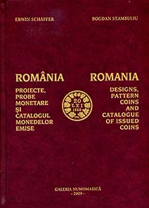 Erwin Schäfer & Bogdan Stambuliu, Romania - Designs, Pattern coins and catalogue of issued coins. Vol. I 1860 - 1989. Self-published, 2009. 460 pages with numerous colour illustrations. Hardcover. Thread stitching. 22 x 30.5 cm. To be ordered from: