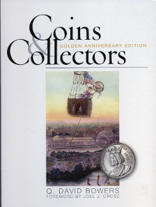 Q. David Bowers, Coins & Collectors. Golden Anniversary Edition. 2. Auflage. Whitman Publishing, Atlanta (GE), 2014. 416 S., 22,3 x 28,5 cm, durchgängig farbige Abbildungen, Hardcover. ISBN: 978-079484272-7. US$29,95.