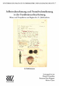 Derschka, Harald; Frey-Kupper, Suzanne; Cunz, Reiner (Hgg.). Selbstwahrnehmung und Fremdwahrnehmung in der Fundmünzenbearbeitung. Bilanz und Perspektiven am Beginn des 21. Jahrhunderts. Teil II: Reflexionen. (Untersuchungen zu Numismatik und Geldgeschichte 7). Lausanne (Éditions du Zèbre) 2014, 216 S., 4 Taf., ISBN: 978-2-940351-18-3. 47 Euro.