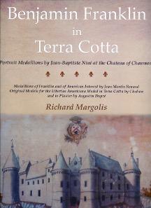 Richard Margolis, Benjamin Franklin in Terra Cotta. Kolbe & Fanning, Gahanna (OH), 2015. 232 S. mit Farbabbildungen. 26 x 33,8 cm. Hardcover. ISBN: 978-0-934352-12-3. US$ 195.