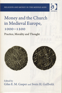 Giles E. M. Jasper, Svein H. Gullbekk (Hrsg.), Money and the Church in Medieval Europe, 1000-1200. Practice, Morality and Thought. Ashgate Publishing, Farnham, 2015. 304 S. mit 21 Taf. in Farbe und Schwarz-Weiß. 16,3 x 24,1 cm. Hardcover. ISBN: 978-1-4724-5681-6. GBP 70.