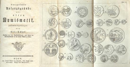 11. Eckhel, Abbe [Joseph]. Kurzgefasste Anfangsgründe zur alten Numismatik. Wien ohne Jahr (1788). 8vo. 133 S., 6 Tf. Innen gut. Lipsius S. 110. Schätzung: 50,- CHF.