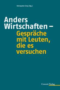 Heinzpeter Znoj (Hrsg.), Anders Wirtschaften - Gespräche mit Leuten, die es versuchen. Conzett Verlag, Zürich, 2015. E-Book. ISBN: 978-3-03760-036-8. 1,99 Euro.