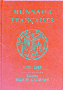Monnaies françaises 1789-2015. Éditions Victor Gadoury, Monaco, 2015. 22nd edition. 567 pages with full colour illustrations throughout. Hardcover, 15 x 20.7 cm. ISBN: 2-906602-41-8. 29 euros.