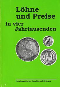 Heinz Voigtlaender, Löhne und Preise in vier Jahrtausenden. Numismatische Gesellschaft Speyer, Speyer, 2015. 132 S., Abbildungen in Schwarz-Weiß. Paperback, 15 x 21 cm. 12 Euro.