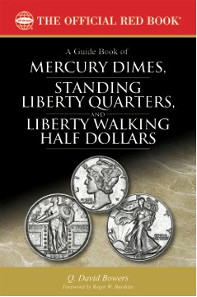 Q. David Bowers, A Guide Book of Mercury Dimes, Standing Liberty Quarters, and Liberty Walking Half Dollars. Foreword by Roger W. Burdette. Whitman Publishing. Atlanta (GA), 2015. Softcover, 320 p., full color, 6 x 9 inches. ISBN: 079484314-X. Retail USD 29.95.