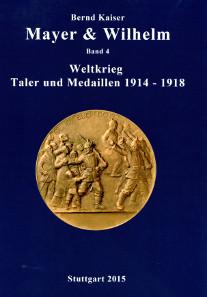 Bernd Kaiser, Mayer & Wilhelm Band 4: Taler und Medaillen 1914-1918. Stuttgart 2015 (Selbstverlag). 144 S. mit vielen farbigen Abbildungen. 21 x 30 cm. Kartoniert. Fadenheftung. ISBN 978-3-00-049113-9. 36 Euro.