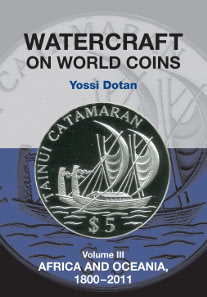 Yossi Dotan, Watercraft on World Coins. Eastbourne 2015. The Alpha Press. 460 pages and 770 coin images. Paperback. 24.6 x 17.1 cm. ISBN 978-1-898595-51-9. 49.50 U.S. dollars.