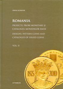 Erwin Schäffer, Romania - Designs, Pattern Coins and Catalogue of Issued Coins. Vol II. Guttenbrunn 2015. 480 p., color illustrations throughout. Hardcover. Thread stitching. 21 x 30 cm. ISBN 978-973-0-19455-5. 65 euros.