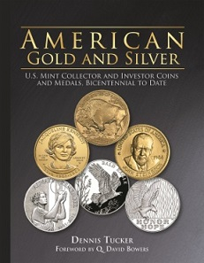 Dennis Tucker, American Gold and Silver. U.S. Mint Collector and Investor Coins and Medals, Bicentennial to Date. 384 pages, full color. Hardcover. 8.5 x 11 inches. ISBN 079484237-2. US$29.95.