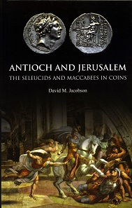 David M. Jacobson, Antioch and Jerusalem. The Seleucids and Maccabees in Coins. Spink, London, 2015. 176 p., 14.5 x 22.2 cm, color illustrations throughout. Hardcover. 978-1-907427-54-1. GBP 30.