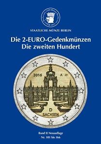 Die 2-EURO Gedenkmünzen. Die zweiten Hundert (Neuauflage). Broschüre DIN A 5. 76 Seiten, 66 farbige Abbildungen. ISBN 978-3-00-051891-1. 5,90 Euro.