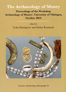The Archaeology of Money. Proceedings of the Workshop