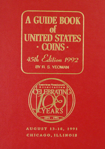 Lot 395: Yeoman, R.S. A GUIDE BOOK OF UNITED STATES COINS. 45TH (1992) REVISED EDITION. ANA CENTENNIAL EDITION. Racine: Western, 1991. 8vo, original red leatherette, gilt. 286 pages; illustrated. Fine.