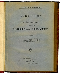 Parts of the important Montenuovo Collection in the sales catalogue 1882 of the firm Adolph Hess in Frankfurt a. Main.