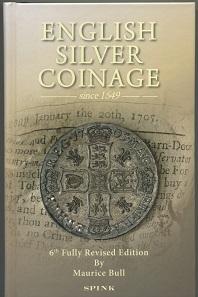 Maurice Bull, English Silver Coinage since 1649. London, Spink, 2015. 6. überarbeitete Auflage. 676 S. mit s/w-Abbildungen. Hardcover. 14,7 x 22,3 cm. ISBN: 978-1-907427-50-3. GBP 40.