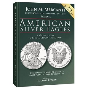 John M. Mercanti, American Silver Eagles: A Guide to the U.S. Bullion Coin Program. Foreword by Michael Reagan. Whitman Publishing. Atlanta (GA), 2016. Hardcover, 176 pages, full color, 8.5 x 11 inches. ISBN: 0794844073. Retail USD 29.95.