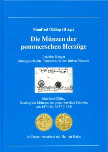 Joachim Krüger: Münzgeschichte Pommerns in der frühen Neuzeit / Manfred Olding: Katalog der Münzen der pommerschen Herzöge von 1474 bis 1637 (1654) / incooperation with Helmut Hahn. Gietl Verlag, Regenstauf (2016). 240 p. with color illustrations throughout. 17 x 24 cm, hardcover, thread-stitching.ISBN: 978-3-86646-129-1. 69 euros.
