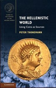 Peter Thonemann, The Hellenistic World - Using Coins as Sources. Cambridge University Press / ANS 2016. 260 S. mit zahlreichen sw Abb. 21 x 14 mm. Klebebindung, Paperback. ISBN 9781107451759. 34.99 $. Das Buch ist auch gebunden und als eBook erhältlich.