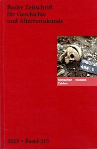 Menschen - Münzen -Zahlen. Basler Zeitschrift für Geschichte und Altertumskunde 115 (2015), hg. von der Historischen und Antiquarischen Gesellschaft zu Basel. Basel 2015. 254 S. mit 21 Abb. Broschiert, Klebebindung. ISBN 978-3-7965-3518-5. 38 Euro.