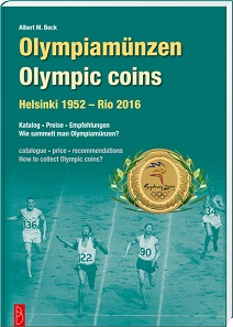 Albert M. Beck, Olympiamünzen - Olympic Coins. Helsinki 1952 – Rio 2016. Battenberg Verlag, Regenstauf 2016. 192 pages with color illustrations throughout. Paperback. Thread stitching. 17 x 24cm. ISBN 978-3-86646-127-7. 29.90 euros.