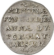 5017 - 1/8 reichstaler 1616, Stettin, on the funeral of his step-mother Anna on April 8. Extremely fine. Ex Dr Heinrich Neumann Collection, Künker Auction 283 (September 29, 2016), lot 5017. Estimate: 1,000 euros.