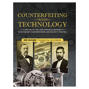 Bob McCabe, Counterfeiting and Technology. Foreword by Larry Adams. Whitman Publishing, Atlanta (GA), 2016. Hardcover, 480 pages, full color, 8.5 x 11 inches. ISBN: 0794843956. USD 39.95.