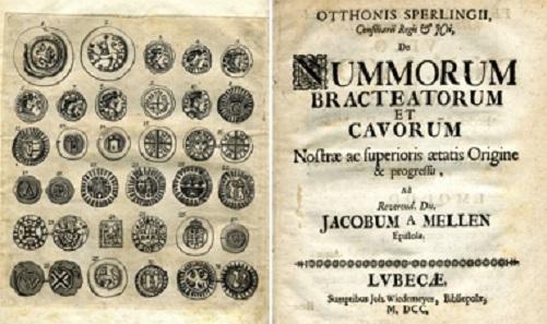 Los 3435: Otto Sperling, De nummorum bracteatorum et Cavorum Nostrae ac superioris aetatis Origine & progressu, Ad Reverend. Dn Jacobum A Mellen Epistola. Lübeck (J. Wiedemeyer) 1700. Schätzpreis: 150 EUR.