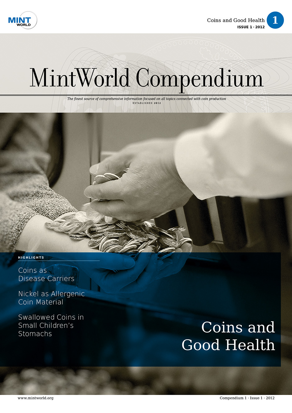 MintWorld Compendium, Compendium 1 · Issue 1 · 2012, Coins and Good Health, This issue is about health aspects in the coin industry.
