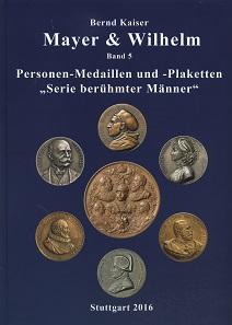 Bernd Kaiser, Mayer & Wilhelm Band 5: Personen-Medaillen und -Plaketten