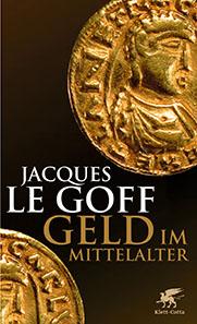 Jacques Le Goff, Geld im Mittelalter. Aus dem Französischen von Caroline Gutberlet, ca. 280 Seiten, gebunden mit Schutzumschlag ca. EUR 22,95 (D) / sFr 34,90* / EUR 23,60 (A) ISBN 978-3-608-94693-2.