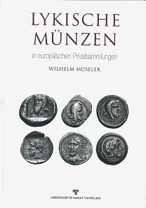Wilhelm Müseler, Lykische Münzen in europäischen Privatsammlungen. Gephyra Monographien Vol. 4. Istanbul 2016. 230 p. with black-and-white images. Hardcover. 21.3 x 30.2 cm. ISBN: 978-605-396-421-6. Euro 69.