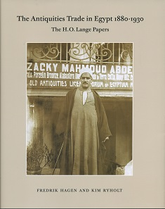 Frederik Hagen, Kim Ryholt, The Antiquities Trade in Egypt 1880-1930. The H. O. Lange Papers. The Royal Danish Academy of Sciences and Letters. Scientia Danica. Series H. Humanistica 4, Vol. 8, 2016. 335 p. with images in black-and-white and colour. Paperback. 21.2 x 26.5 cm. ISBN: 978-87-7304-400-1. DKK 300 (ca. Euro 40).