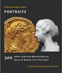 Andreas Pangerl (Ed.), Portraits. 500 Years of Roman Coin Portraits / 500 Jahre römische Münzbildnisse. Staatliche Münzsammlung München, Munich 2017. 452 p., all images in colour. Hardcover. 29.5 x 25.3 cm. ISBN: 978-3-922840-36-7. 59 Euro plus shipping.